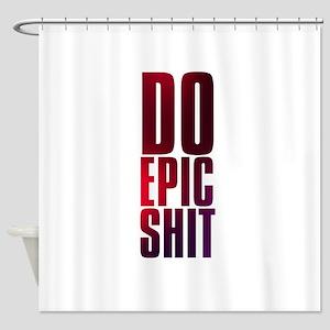 do epic shit Shower Curtain