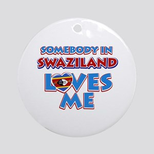 Somebody in Swaziland Loves me Ornament (Round)