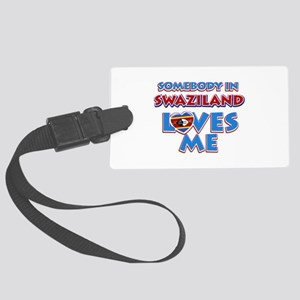 Somebody in Swaziland Loves me Large Luggage Tag