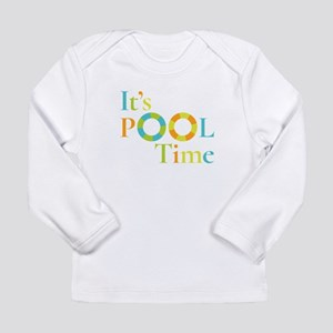 It's summer and it's pool time Long Sleeve T-Shirt