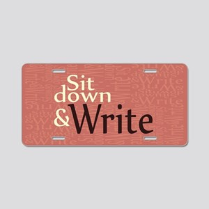 Sit Down and Write Aluminum License Plate