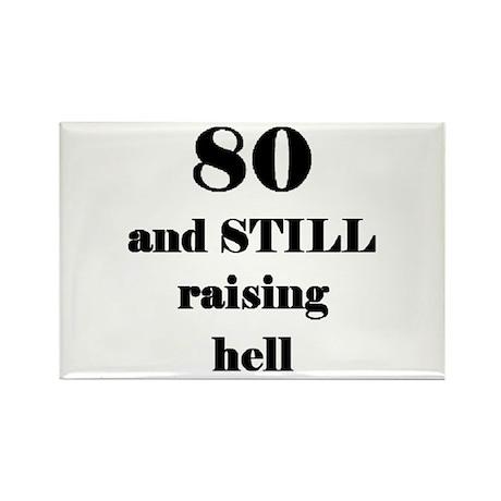 80 still raising hell 3 Magnets
