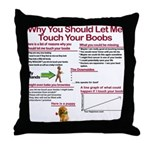 Touch Your Boobs Throw Pillow