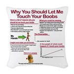 Touch Your Boobs Woven Throw Pillow