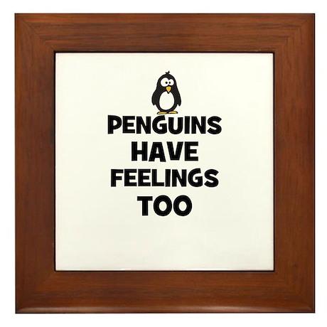 penguins have feelings too Framed Tile
