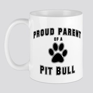 Pit Bull: Proud parent Mug