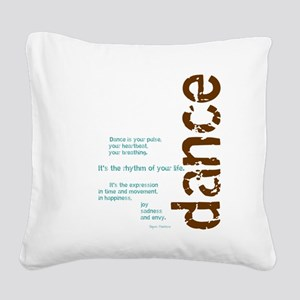 Dance the Rhythm of your Life Square Canvas Pillow
