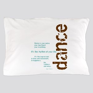 Dance the Rhythm of your Life Pillow Case