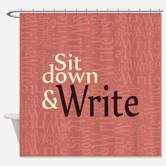 Sit Down and Write Shower Curtain