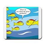 Fish Graduation Mousepad