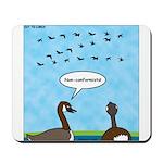 Geese Nonconformists Mousepad