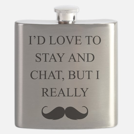I Love To Stay And Chat But I Really Mustache Flas