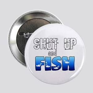 """Shut Up and Fish 2.25"""" Button"""