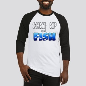 Shut Up and Fish Baseball Jersey