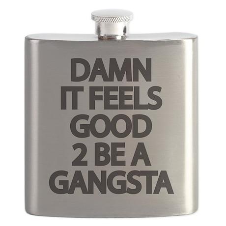 Damn It Feels Good 2 Be a Gangsta Flask