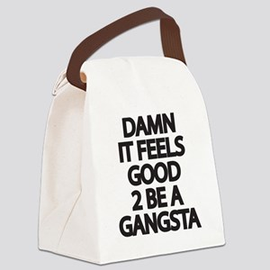 Damn It Feels Good 2 Be a Gangsta Canvas Lunch Bag