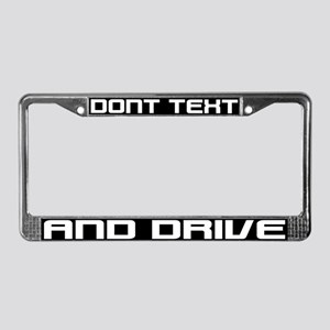 Dont Text and Drive License Plate Frame