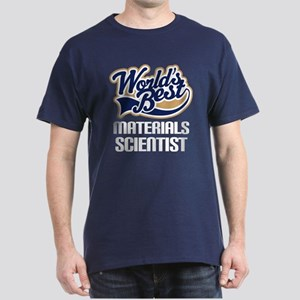 Materials Scientist (Worlds Best) Dark T-Shirt