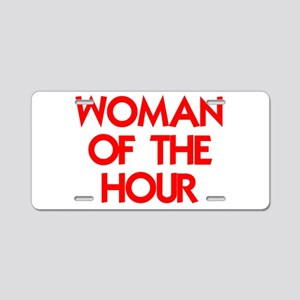 WOMAN OF THE HOUR Aluminum License Plate