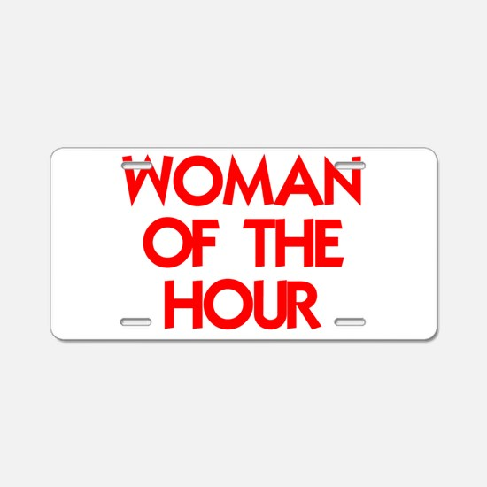 WOMAN OF THE HOUR.psd Aluminum License Plate