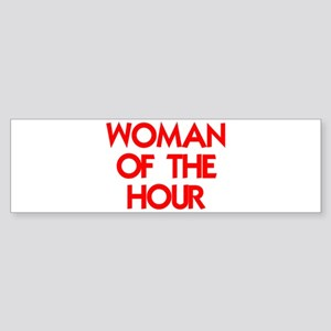 WOMAN OF THE HOUR Bumper Sticker