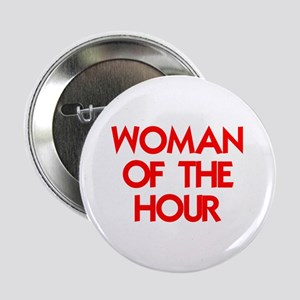 """WOMAN OF THE HOUR 2.25"""" Button"""