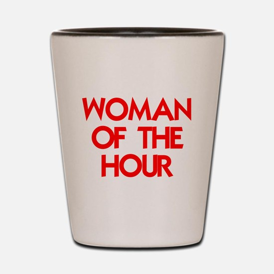 WOMAN OF THE HOUR.psd Shot Glass