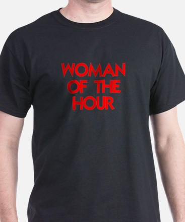 WOMAN OF THE HOUR.psd T-Shirt