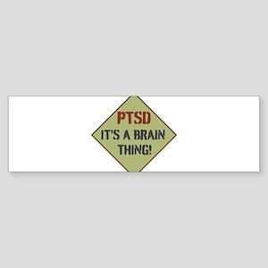 PTSD BRAIN THING! Bumper Sticker