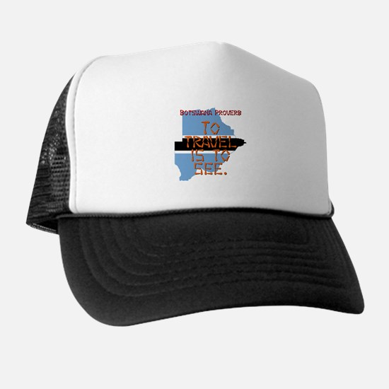 To Travel Is To See - Botswana Trucker Hat