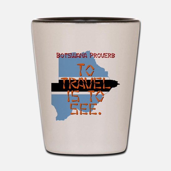 To Travel Is To See - Botswana Shot Glass