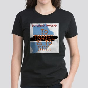 To Travel Is To See - Botswana T-Shirt