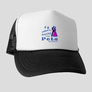 Dancing With Peta Trucker Hat
