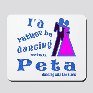 Dancing With Peta Mousepad
