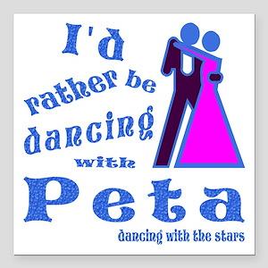 """Dancing With Peta Square Car Magnet 3"""" x 3"""""""