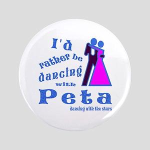 "Dancing With Peta 3.5"" Button"