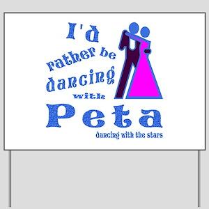Dancing With Peta Yard Sign