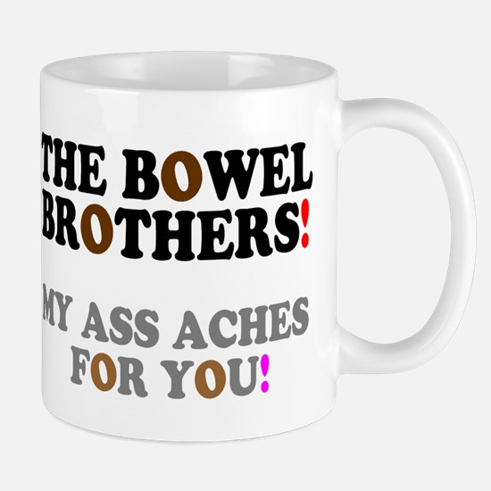THE BOWEL BROTHERS - MY ASS ACHES FOR YOU! Mugs