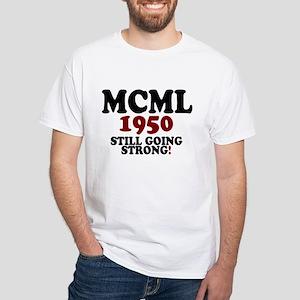 MCML - 1950- STILL GOING STRONG! T-Shirt