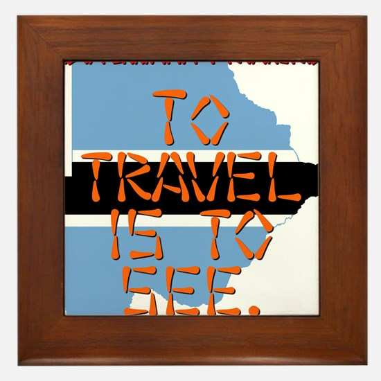 To Travel Is To See - Botswana Framed Tile