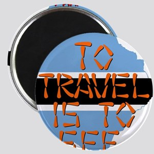 To Travel Is To See - Botswana Magnet
