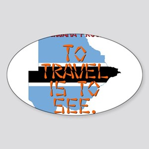 To Travel Is To See - Botswana Sticker (Oval)