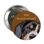 "Got Entlebucher? 2.25"" Button"