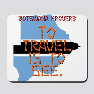 To Travel Is To See - Botswana Mousepad
