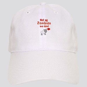 Not all Zombies are dead Baseball Cap