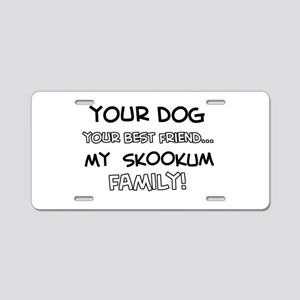 My skookum Cat is Family Aluminum License Plate