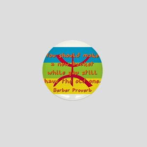 You Should Make A New Bucket - Berber Mini Button