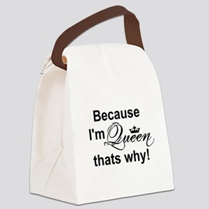 Because Im Queen... Canvas Lunch Bag