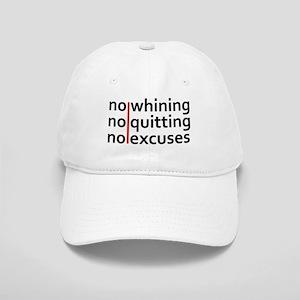 No Whining   No Quitting   No Excuses Baseball Cap
