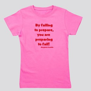 Failing to prepare Girl's Tee